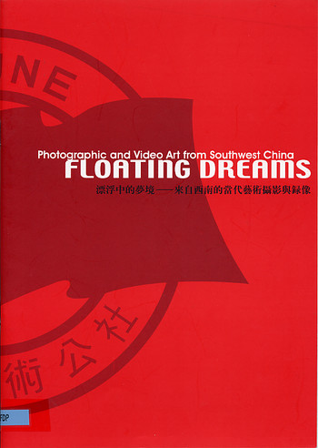 Floating Dreams: Photographic and Video Art from Southwest China