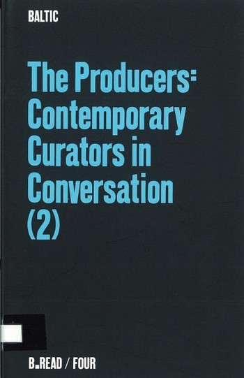 The Producers: Contemporary Curators in Conversation (2)
