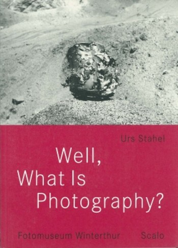 Well, What Is Photography?