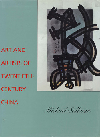 Art and Artists of Twentieth Century China