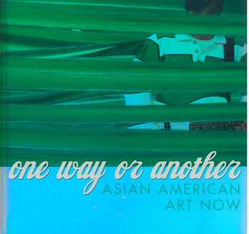 One way or another: Asian American art now