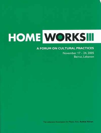 Home Works III: A Forum on Cultural Practices