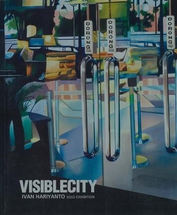 Visiblecity: Ivan Hariyanto Solo Exhibition
