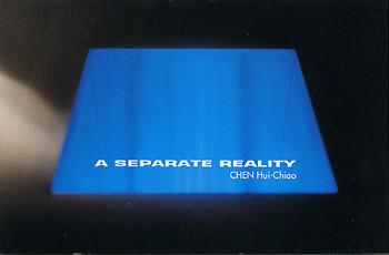 A Separate Reality: Chen Hui-Chiao