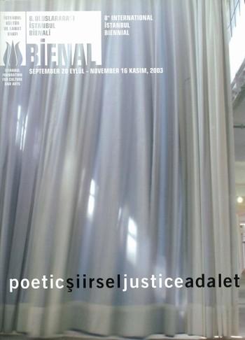 8th International Istanbul Biennial: Poetic Justice (Biennial 8+)