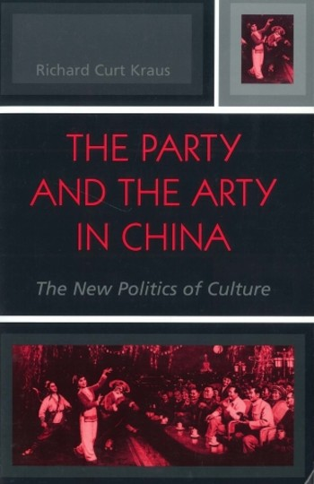 The Party and the Arty in China: The New Politics of Culture