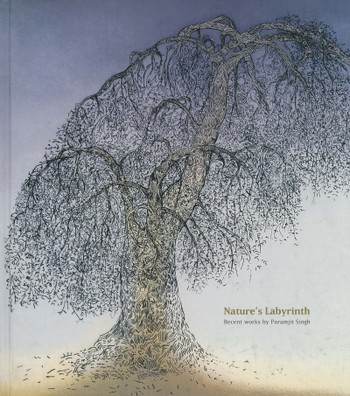 Nature's Labyrinth: Recent Works by Paramjit Singh