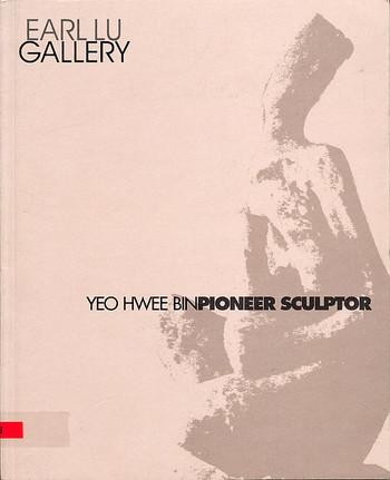 YEO HWEE BIN: PIONEER SCULPTOR
