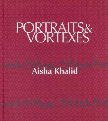 Portraits & Vortexes: Aisha Khalid