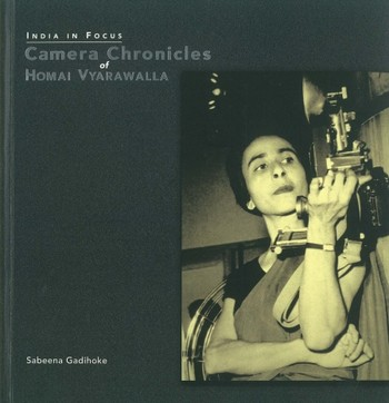 India in Focus: Camera Chronicles of Homai Vyarawalla