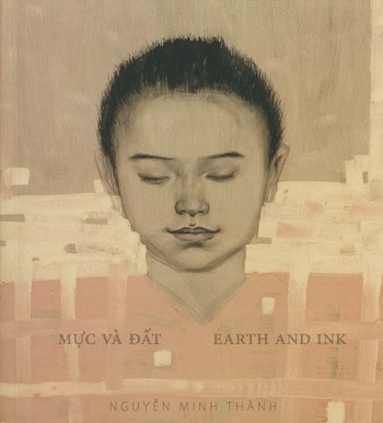 Nguyen Minh Thanh: Earth and Ink