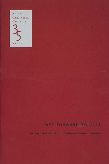 Fast Forward to 2000: Recent Works by Asian Cultural Council Grantees