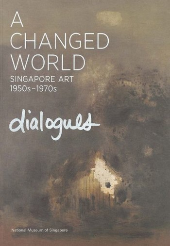 A Changed World: Singapore Art 1950s - 1970s: Dialogues
