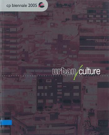 CP Biennale 2005: Urban/Culture