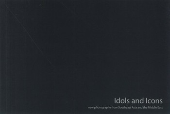 Idols and Icons: New Photography from Southeast Asia and the Middle East