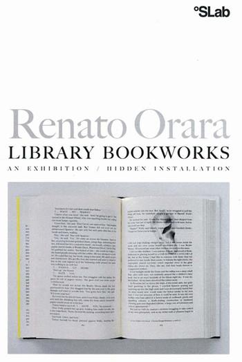 Renato Orara: Library Bookworks: An Exhibition / Hidden Installation