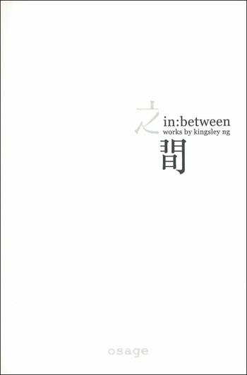 In:between | Works by Kingsley Ng