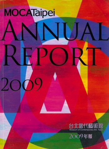 Annual Report 2009 Museum of Contemporary Art, Taipei
