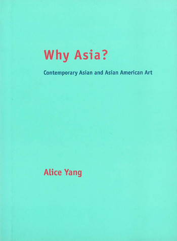 Why Asia? Contemporary Asian and Asian American Art