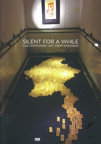 Silent for a While: Contemporary Art from Myanmar