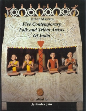 Other Masters: Five Contemporary Folk and Tribal Artists of India