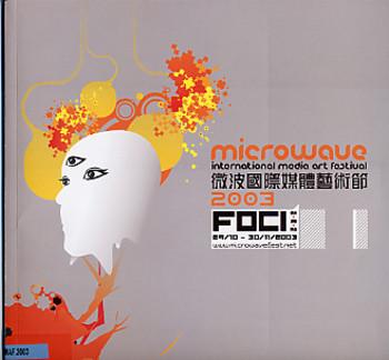 Foci: Microwave International Media Art Festival 2003