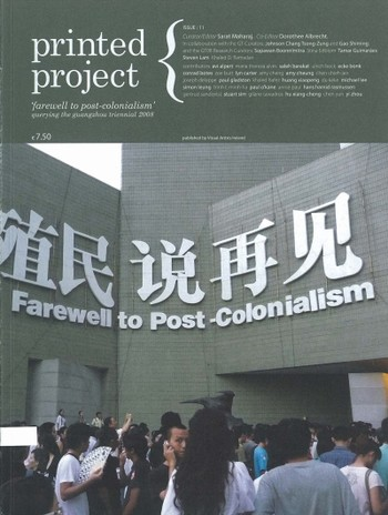 Printed Project (issue 11): 'Farewell to post-colonialism' - Querying the Guangzhou Triennial 2008
