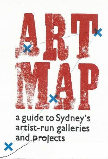Art Map: A Guide to Sydney's Artist-Run Galleries and Projects