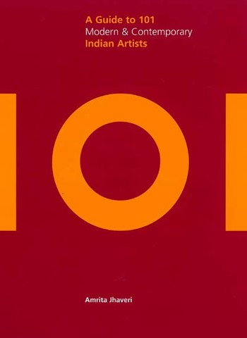 A Guide to 101 Modern and Contemporary Indian Artists
