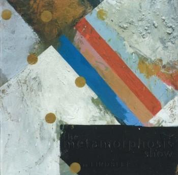 The Metamorphosis Show: Recent Works by Lindslee