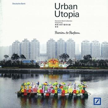 Urban Utopia: Deutsche Bank Collection Hong Kong