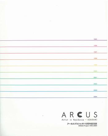 ARCUS: Artist in Residence - IBARAKI: Arcus Project 1995-2004