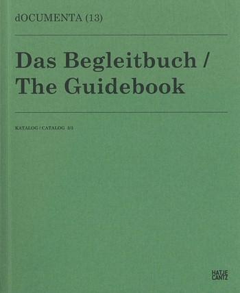 dOCUMENTA (13) Catalog 3/3: The Guidebook