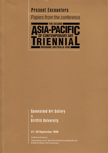 The Second Asia-Pacific Triennial of Contemporary Art: Brisbane Australia 1996: Present Encounters -