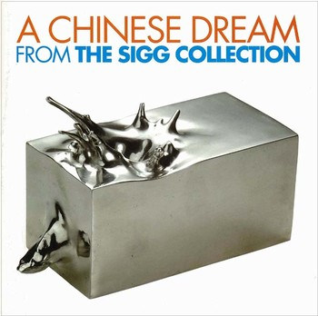 A Chinese Dream: From the Sigg Collection
