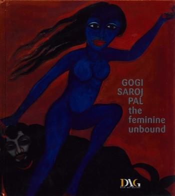 Gogi Saroj Pal: The Feminine Unbound