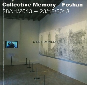 Chen Shaoxiong: Collective Memory - Foshan