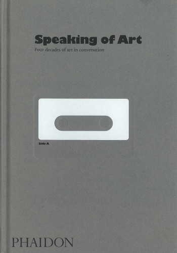 Speaking of Art: Four Decades of Art in Conversation