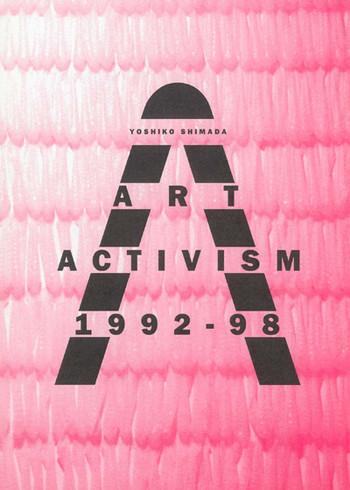 Yoshiko Shimada: Art Activism 1992-98