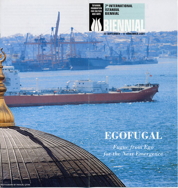 7th International Istanbul Biennial - Egofugal: Fugue from Ego for the Next Emergence