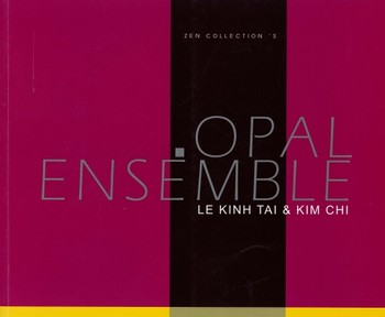 .Opal Ensemble: Le Kinh Tai & Kim Chi