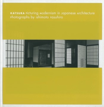 Katsura: Picturing Modernism in Japanese Architecture