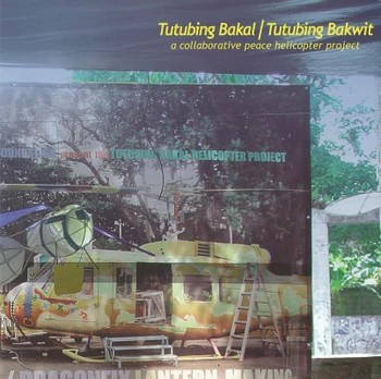 Tutubing Bakal/Tutubing Bakwit: A Collaborative Peace Helicopter Project