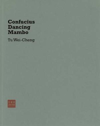 Confucius Dancing Mambo: Tu Wei-Cheng