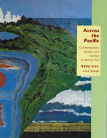 Across the Pacific:  Contemporary Korean and Korean-American Art