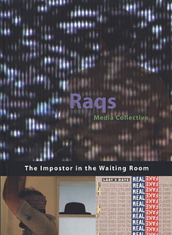 Raqs Media Collective: The Impostor in the Waiting Room