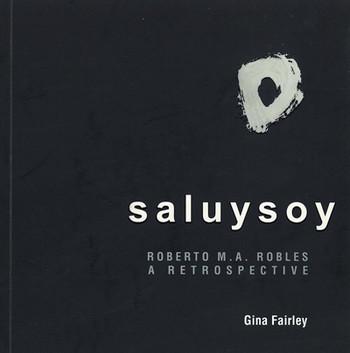Saluysoy: Roberto M.A. Robles: A Retrospective