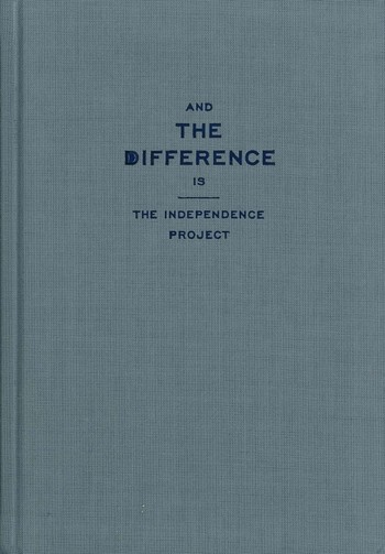 And The Difference Is: The Independent Project