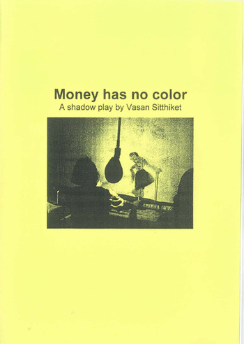 Money Has No Color: A Shadow Play by Vasan Sitthiket