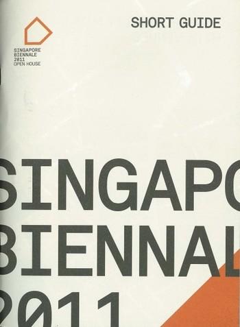 Singapore Biennale 2011: Open House Short Guide
